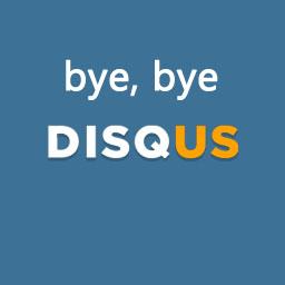 Bye bye Disqus